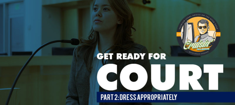 Cruisin For A Bruce-in: Get Ready For Court. Part 2 – Dress Appropriately